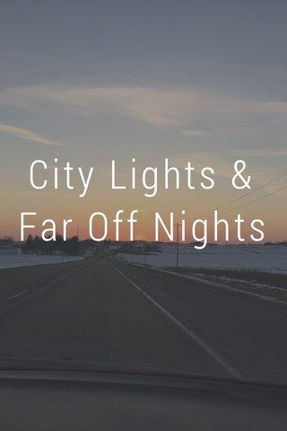 City Lights & Far Off Nights