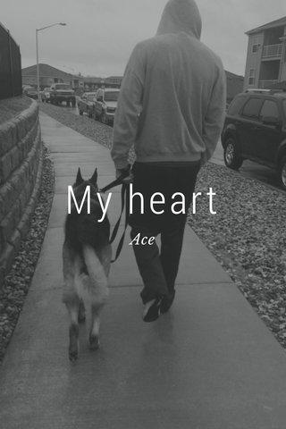 My heart Ace