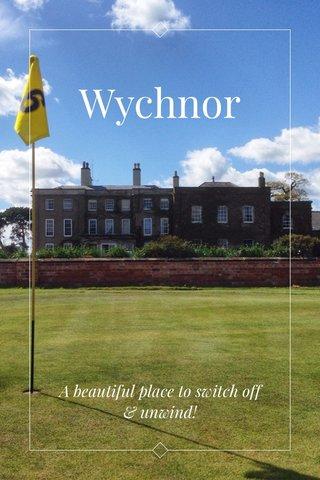 Wychnor A beautiful place to switch off & unwind!