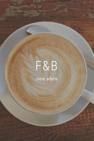 F&B von oben