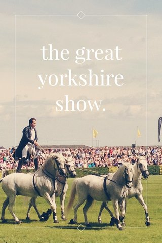 the great yorkshire show.