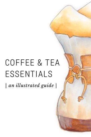 COFFEE & TEA ESSENTIALS | an illustrated guide |