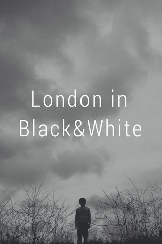 London in Black&White