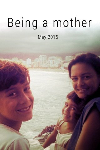 Being a mother May 2015