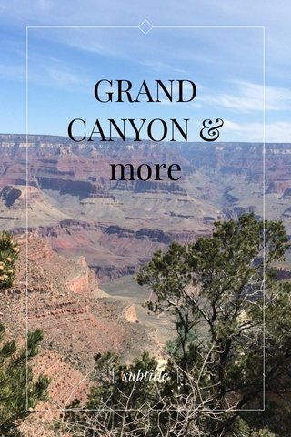 GRAND CANYON & more | subtitle |