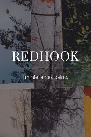 REDHOOK jimmie james paints