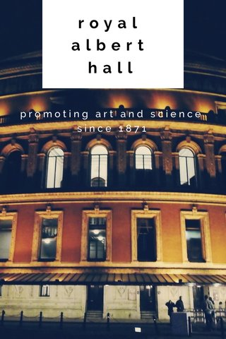 royal albert hall promoting art and science since 1871