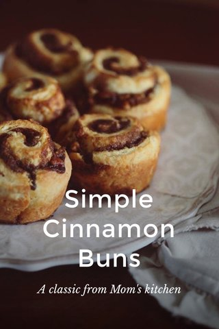 Simple Cinnamon Buns A classic from Mom's kitchen