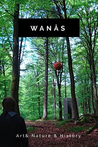 WANÅS Art& Nature & History