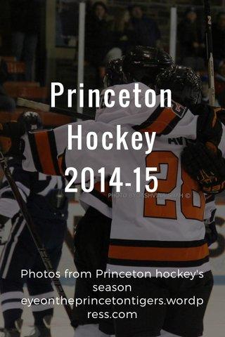 Princeton Hockey 2014-15 Photos from Princeton hockey's season eyeontheprincetontigers.wordpress.com