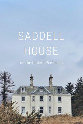 SADDELL HOUSE on the Kintyre Peninsula