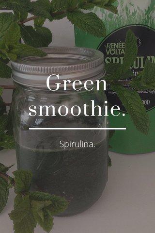 Green smoothie. Spirulina.