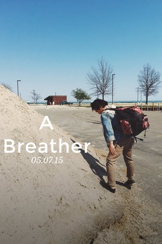 A Breather 05.07.15
