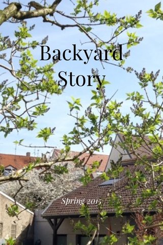 Backyard Story Spring 2015