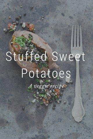 Stuffed Sweet Potatoes A veggie recipe