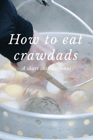How to eat crawdads A short instructional