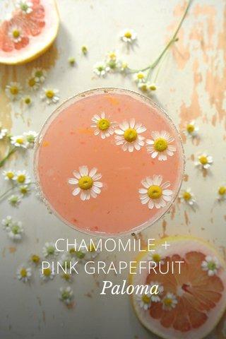 CHAMOMILE + PINK GRAPEFRUIT Paloma