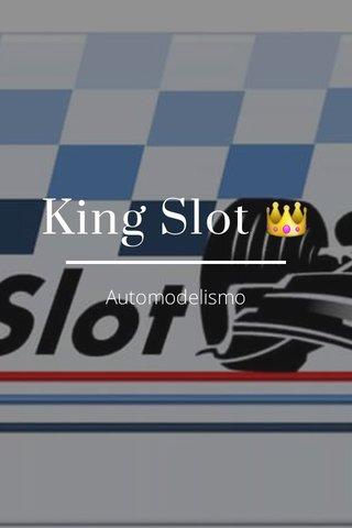 King Slot 👑 Automodelismo