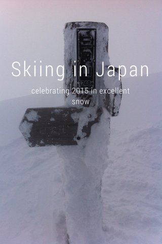 Skiing in Japan celebrating 2015 in excellent snow