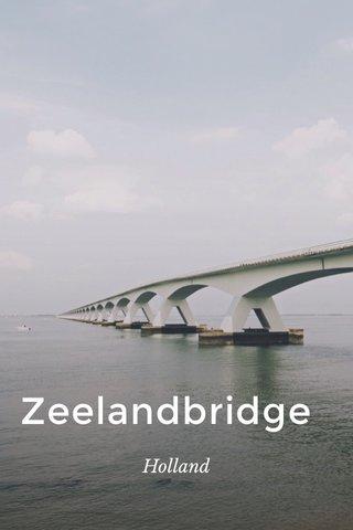 Zeelandbridge Holland
