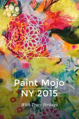 Paint Mojo NY 2015 With Tracy Verdugo