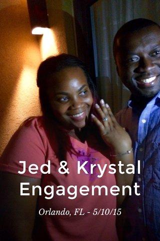 Jed & Krystal Engagement Orlando, FL - 5/10/15