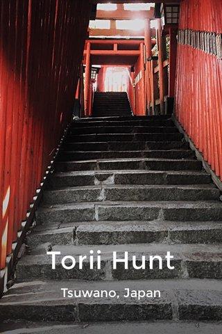 Torii Hunt Tsuwano, Japan
