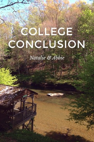 COLLEGE CONCLUSION Natalie & Abbie