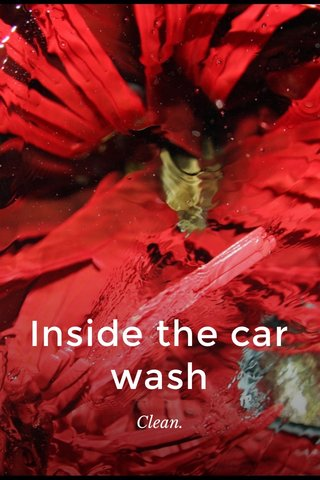 Inside the car wash Clean.