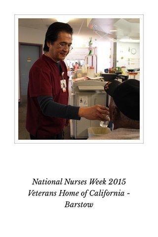 National Nurses Week 2015 Veterans Home of California - Barstow