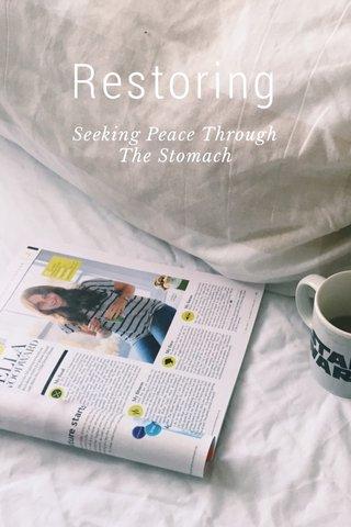 Restoring Seeking Peace Through The Stomach