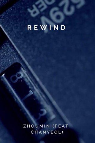 REWIND ZHOUMIN (FEAT. CHANYEOL)