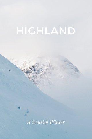 HIGHLAND A Scottish Winter