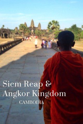 Siem Reap & Angkor Kingdom CAMBODIA