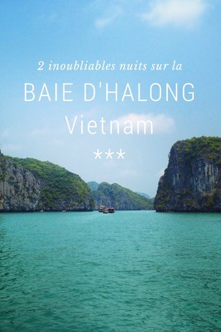 BAIE D'HALONG Vietnam *** 2 inoubliables nuits sur la