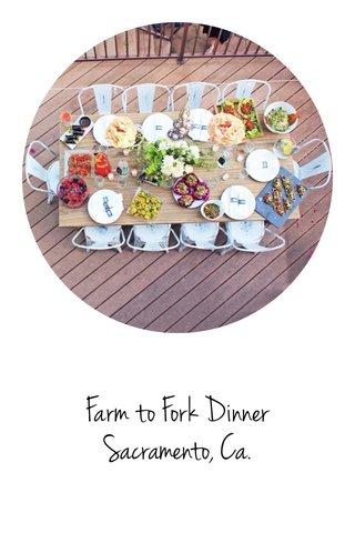 Farm to Fork Dinner Sacramento, Ca.