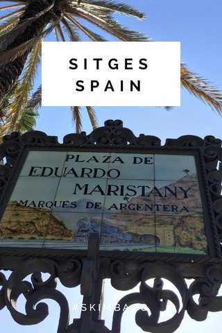 SITGES SPAIN #SKIMBACO