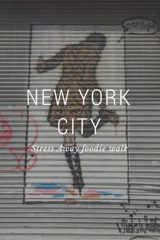 NEW YORK CITY Stress Away foodie walk