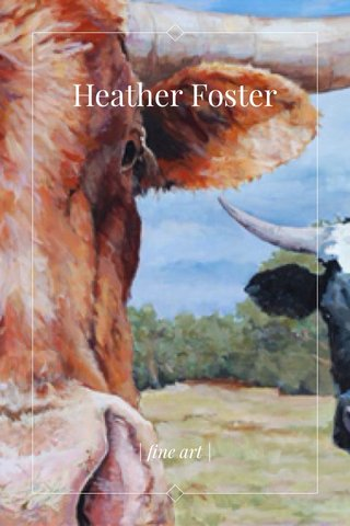 Heather Foster | fine art |