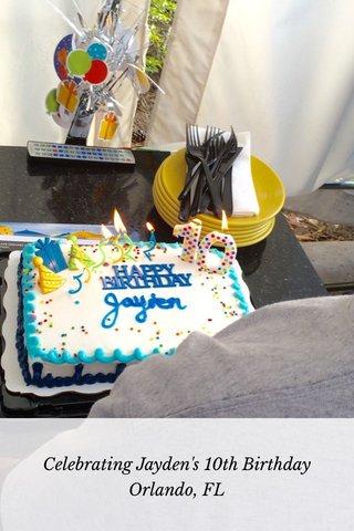 Celebrating Jayden's 10th Birthday Orlando, FL