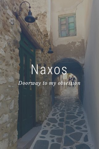 Naxos Doorway to my obsession