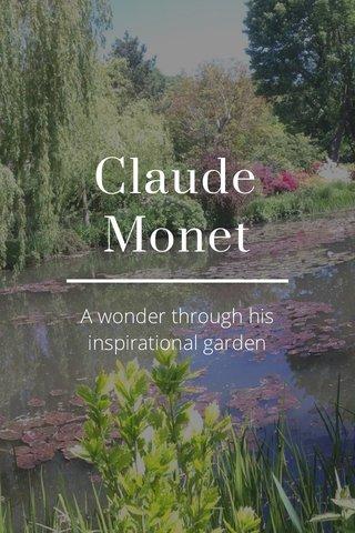 Claude Monet A wonder through his inspirational garden
