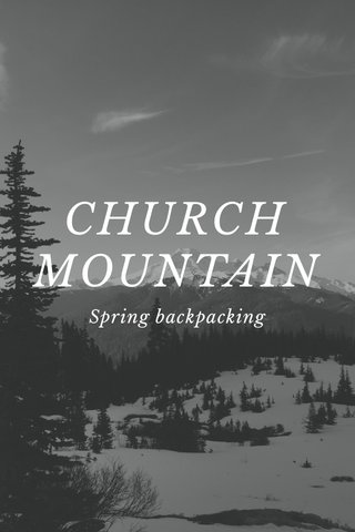 CHURCH MOUNTAIN Spring backpacking