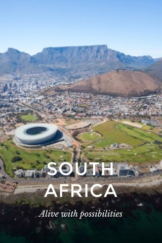 SOUTH AFRICA Alive with possibilities