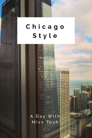 ChicagoStyle A Day With Miss Tosh