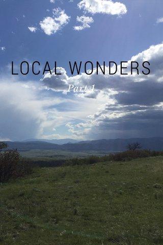 LOCAL WONDERS Part 1