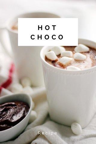 HOT CHOCO Recipe