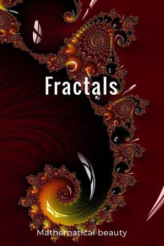 Fractals Mathematical beauty