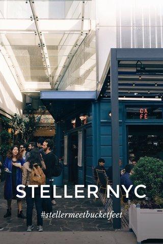 STELLER NYC #stellermeetbucketfeet