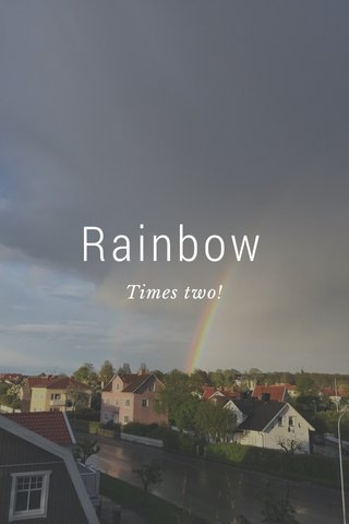 Rainbow Times two!
